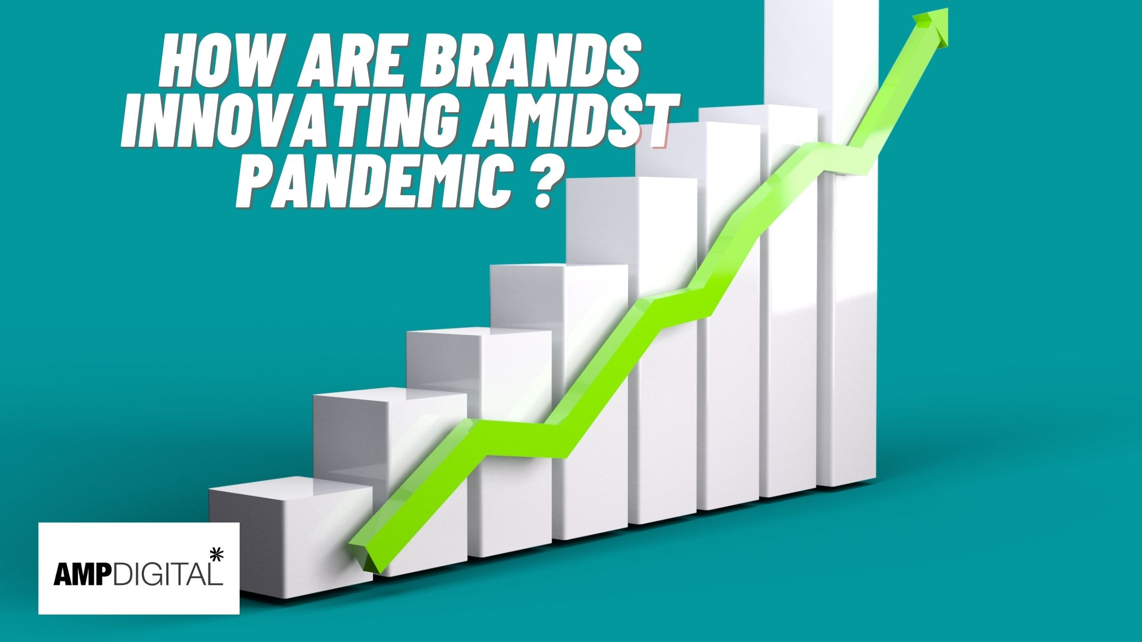 How Are Brands Innovating Amidst Pandemic ?